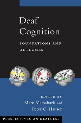 Book Deaf Cognition: Foundations and Outcomes by Marc Marschark