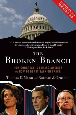 Book The Broken Branch: How Congress Is Failing America and How to Get It Back on Track by Thomas E. Mann