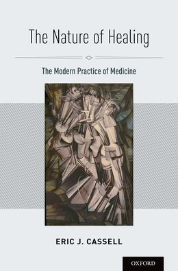 Book The Nature of Healing: The Modern Practice of Medicine by Eric J. Cassell