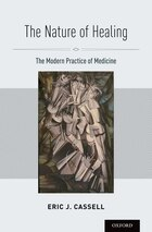 The Nature of Healing: The Modern Practice of Medicine