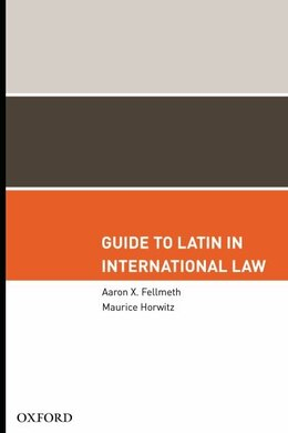 Book Guide to Latin in International Law by Aaron X. Fellmeth