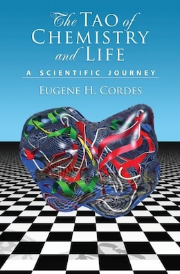 Book The Tao of Chemistry and Life: A Scientific Journey by Eugene H. Cordes