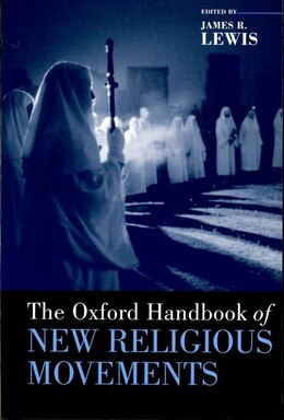 Book The Oxford Handbook of New Religious Movements by James R. Lewis