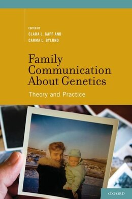 Book Family Communication about Genetics: Theory and Practice by Clara L. Gaff