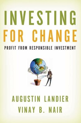 Book Investing for Change: Profit from Responsible Investment by Augustin Landier