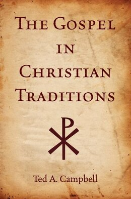 Book The Gospel in Christian Traditions by Ted A. Campbell