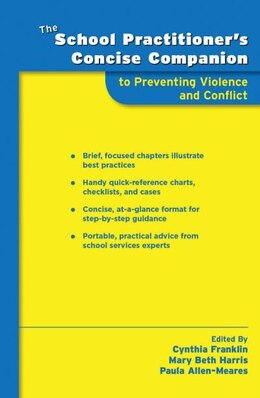 Book The School Practitioners Concise Companion to Preventing Violence and Conflict by Cynthia Franklin