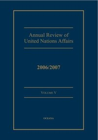 Annual Review of United Nations Affairs 2006/2007 Volume 5