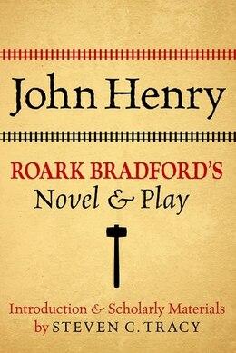 Book John Henry Roark Bradfords Novel and Play by Seven C Tracy