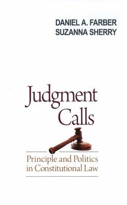 Book Judgement Calls: Principle and Politics in Constitutional Law by Daniel A. Farber