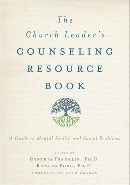 Book The Church Leaders Counseling Resource Book: A Guide to Mental Health and Social Problems by Cynthia Franklin