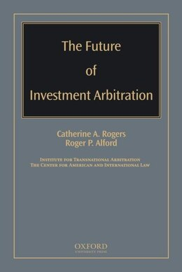 Book The Future of Investment Arbitration by Catherine A Rogers
