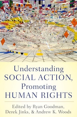 Book Understanding Social Action, Promoting Human Rights by Ryan Goodman