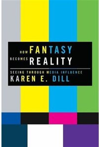 When Fantasy Becomes Reality: Seeing Through Media Influence