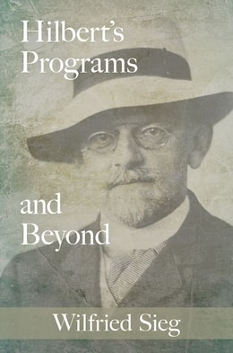 Book Hilberts Programs and Beyond by Wilfried Sieg