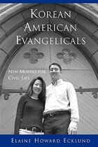 Korean American Evangelicals New Models for Civic Life
