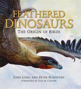 Book Feathered Dinosaurs: The Origin of Birds by John Long