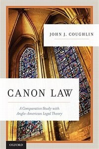 Book Canon Law: A Comparative Study with Anglo-American Legal Theory by John J. Coughlin