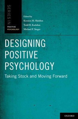 Book Designing Positive Psychology: Taking Stock and Moving Forward by Kennon M. Sheldon