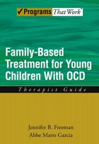 Family-Based Treatment for Young Children With OCD Therapist Guide