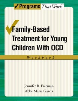 Book Family-Based Treatment for Young Children with OCD: Workbook by Jennifer B Freeman