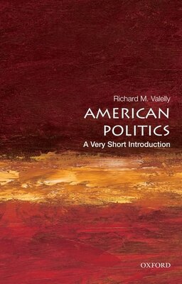 Book American Politics: A Very Short Introduction by Richard M. Valelly
