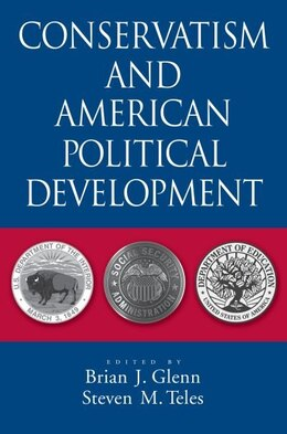 Book Conservatism and American Political Development by Steven M Teles
