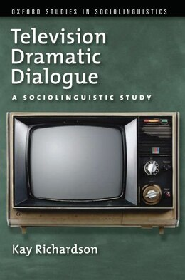 Book Television Dramatic Dialogue: A Sociolinguistic Study by Kay Richardson