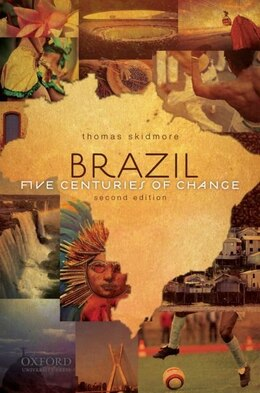 Book Brazil: Five Centuries of Change by Thomas E. Skidmore