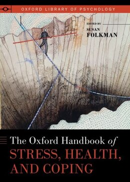 Book The Oxford Handbook of Stress, Health, and Coping by Susan Folkman