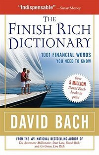 Book The Finish Rich Dictionary: The Ultimate Guide to the Language of Business and Finance by David Bach