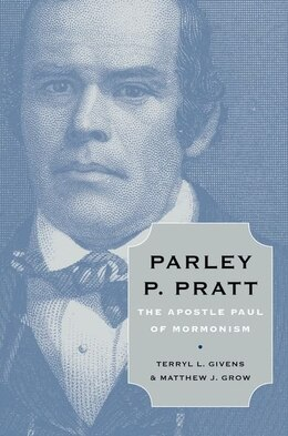 Book Parley P. Pratt: The Apostle Paul of Mormonism by Terryl L. Givens