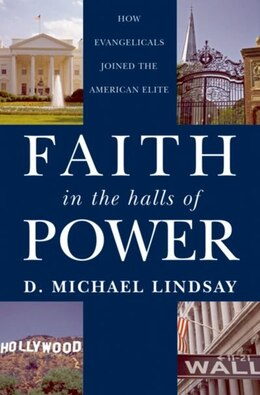Book Faith in the Halls of Power: How Evangelicals Joined the American Elite by D. Michael Lindsay