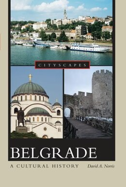Book Belgrade: A Cultural History by David Norris