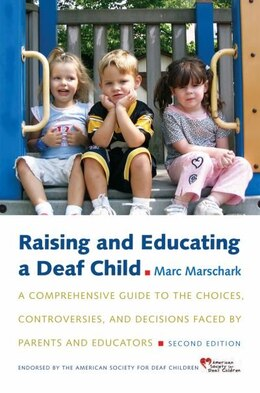 Book Raising and Educating a Deaf Child by Marc Marschark