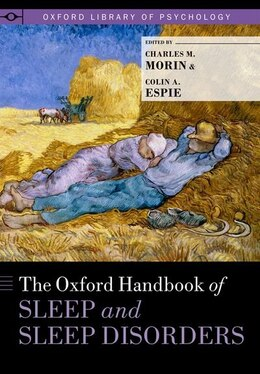 Book The Oxford Handbook of Sleep and Sleep Disorders by Charles M. Morin