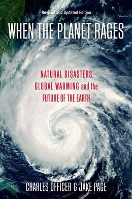Book When the Planet Rages: Natural Disasters, Global Warming and the Future of the Earth by Charles Officer
