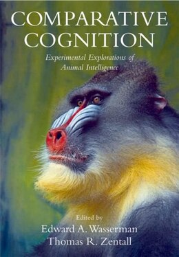 Book Comparative Cognition: Experimental Explorations of Animal Intelligence by Edward A. Wasserman