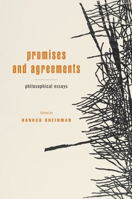 Book Promise, Obligation, Agreement: An Essay in Social Philosophy by Hanoch Sheinman