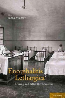 Book Encephalitis Lethargica: During and After the Epidemic by Joel Vilensky