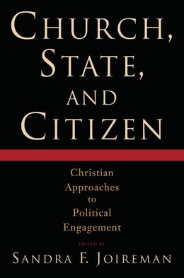 Book Church, State, and Citizen: Christian Approaches to Political Engagement by Sandra F. Joireman
