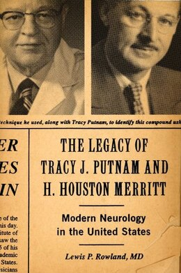 Book The Legacy of Tracy J Putnam and H. Houston Merritt: Modern Neurology in the United States by Lewis P Rowland M.D.