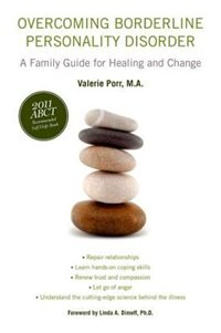 Book Overcoming Borderline Personality Disorder: A Family Guide for Healing and Change by Valerie Porr
