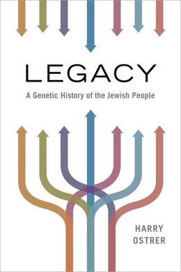 Book Legacy: A Genetic History of the Jewish People by Harry Ostrer