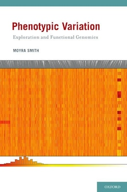 Book Phenotypic Variation: Exploration and Functional Genomics by Moyra Smith