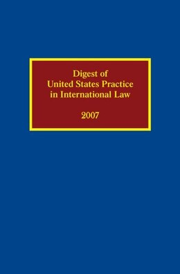 Book Digest of United States Practice in International Law 2007 by Sally J Cummins