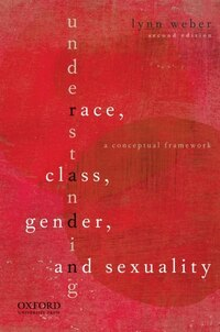 Understanding Race, Class, Gender, and Sexuality: Text and Cases
