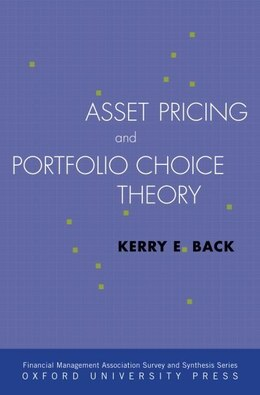 Book Asset Pricing and Portfolio Choice Theory by Kerry Back