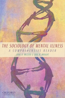 Book The Sociology of Mental Illness: A Comprehensive Reader by Jane D. McLeod