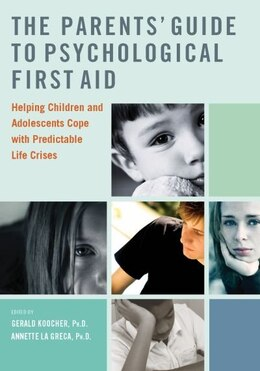 Book The Parents Guide to Psychological First Aid by Gerald Koocher